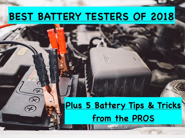 best battery testers of 2018 and how to clean your battery terminals easily cheapily DIY how to