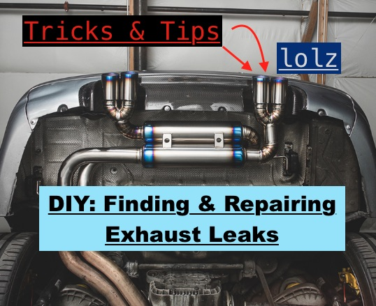 How To Find & Repair an Exhaust Leak - Tips and Tricks (No Welding Necessary)