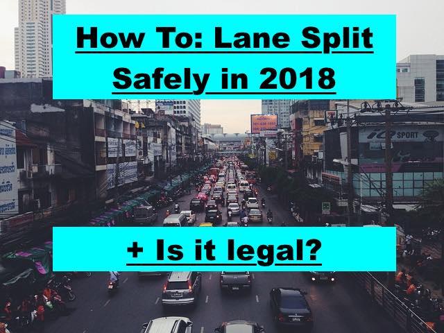 is it legal to lane split in 2018 california